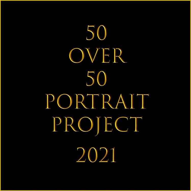 50 over 50 portrait project 2021